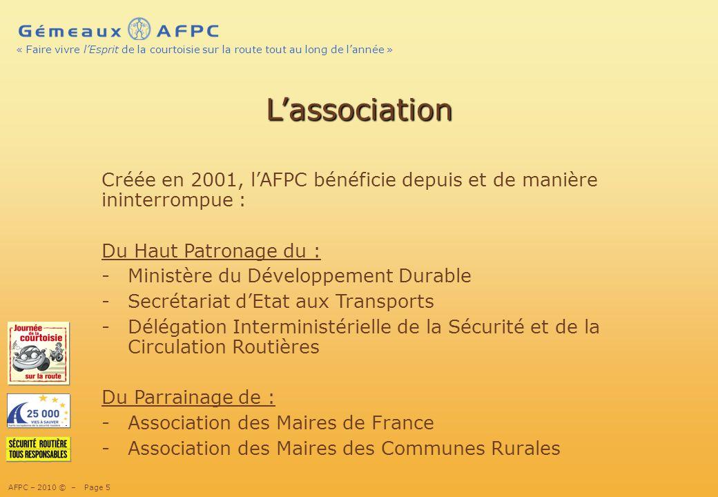 13/02/10 L'association. Créée en 2001, l'AFPC bénéficie depuis et de manière ininterrompue : Du Haut Patronage du :