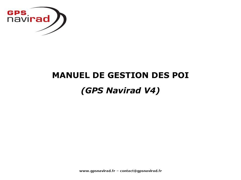 MANUEL DE GESTION DES POI www.gpsnavirad.fr – contact@gpsnavirad.fr
