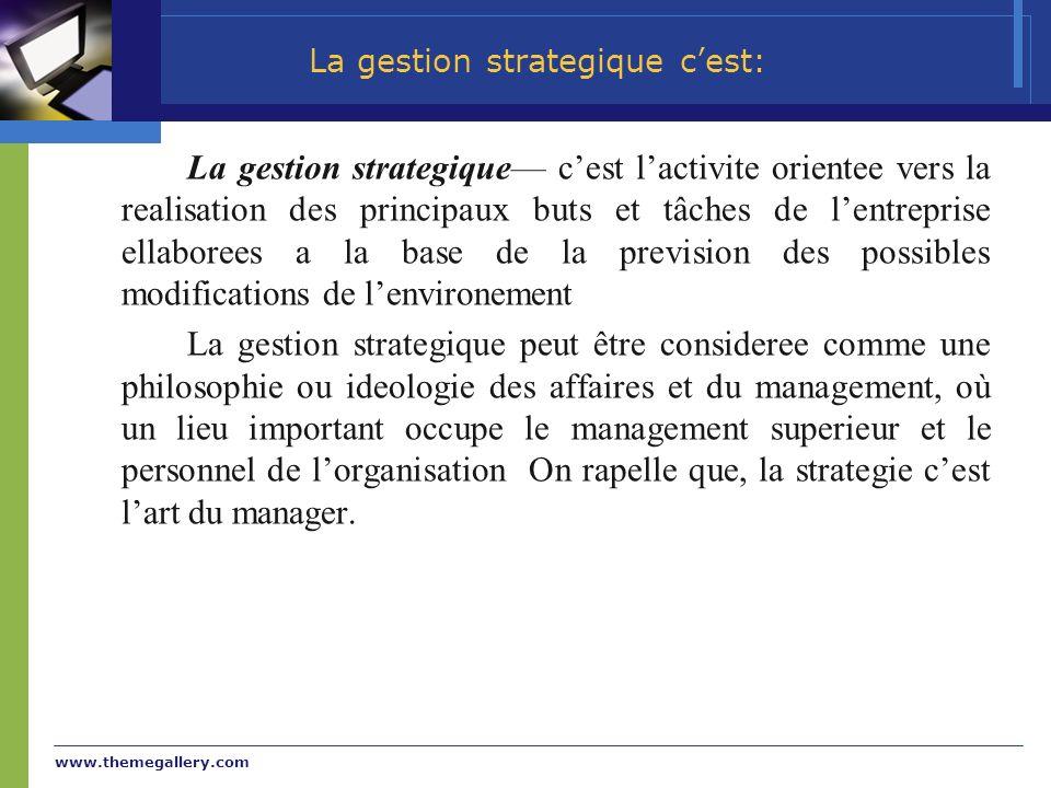 La gestion strategique c'est: