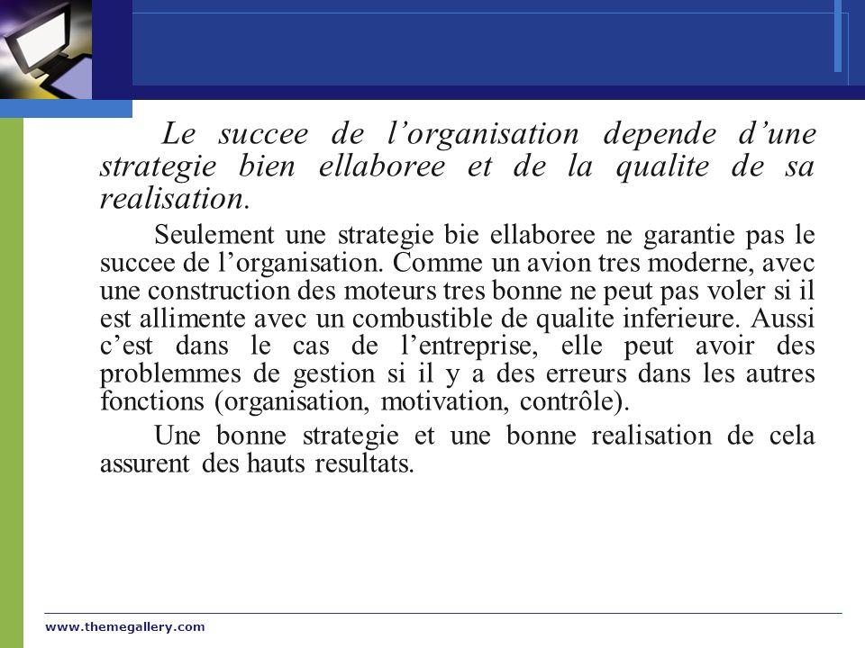 Le succee de l'organisation depende d'une strategie bien ellaboree et de la qualite de sa realisation.