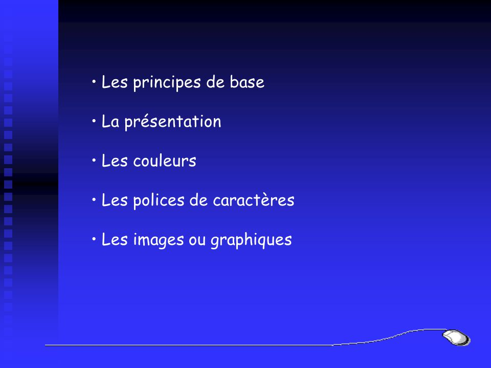 Les principes de base La présentation. Les couleurs.