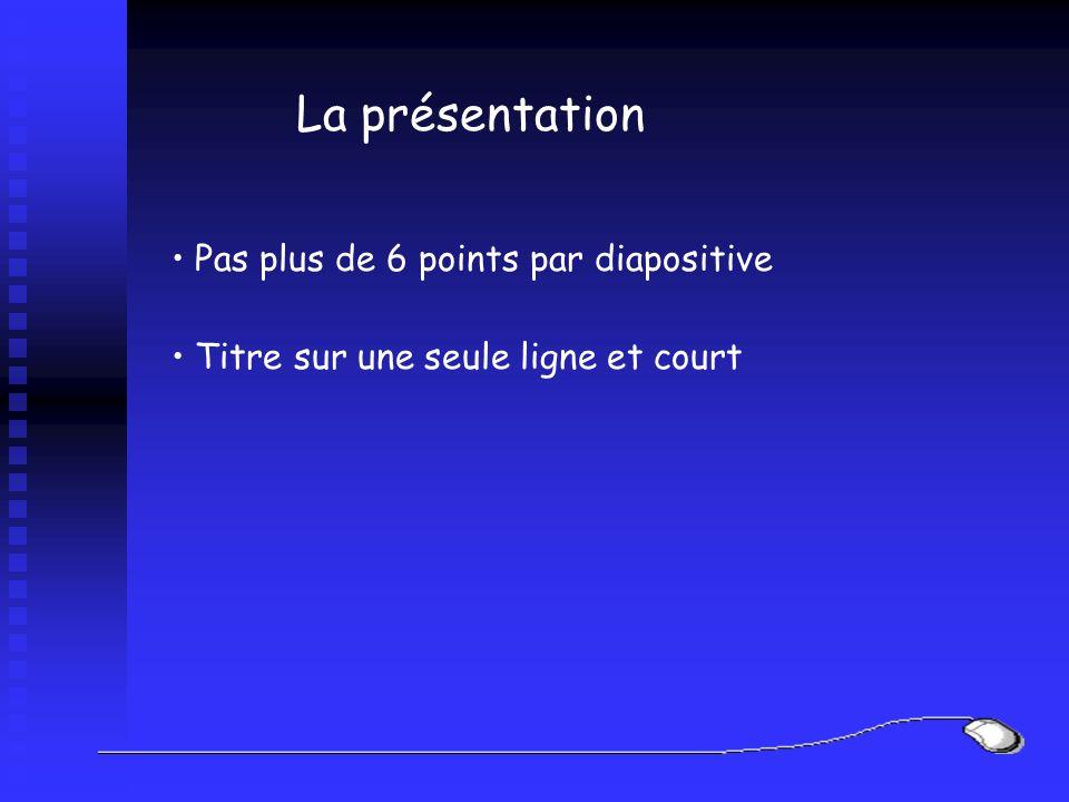 La présentation Pas plus de 6 points par diapositive