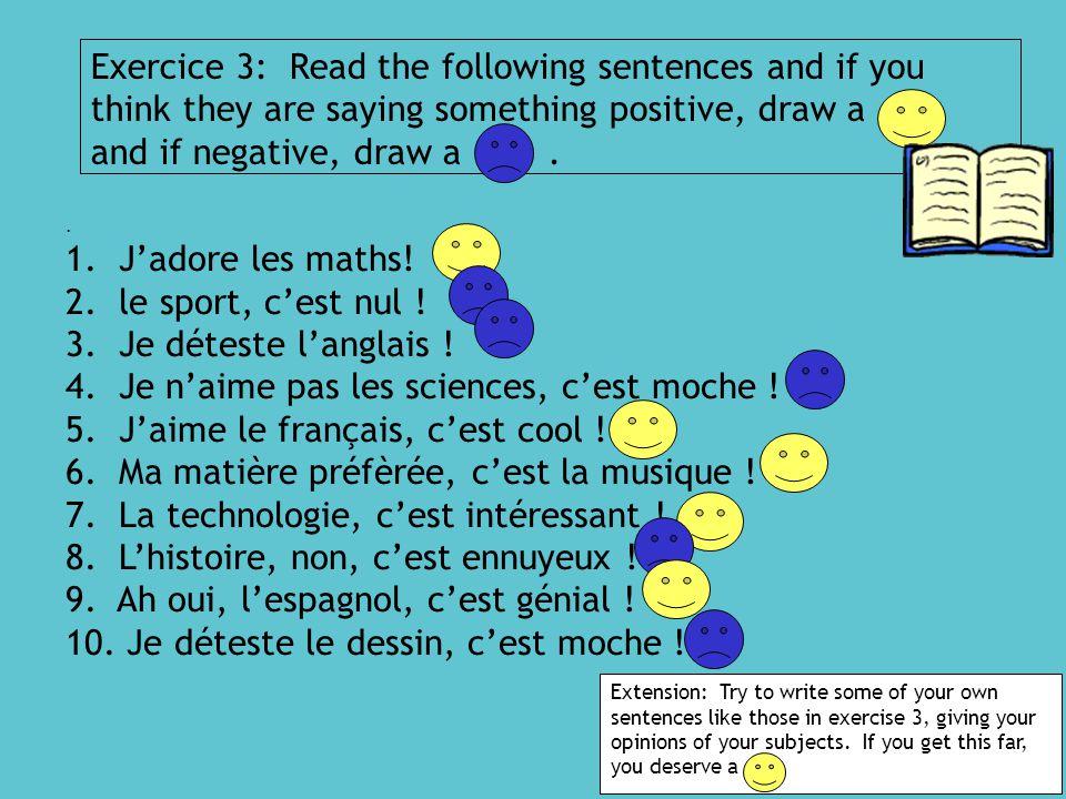 4. Je n'aime pas les sciences, c'est moche !