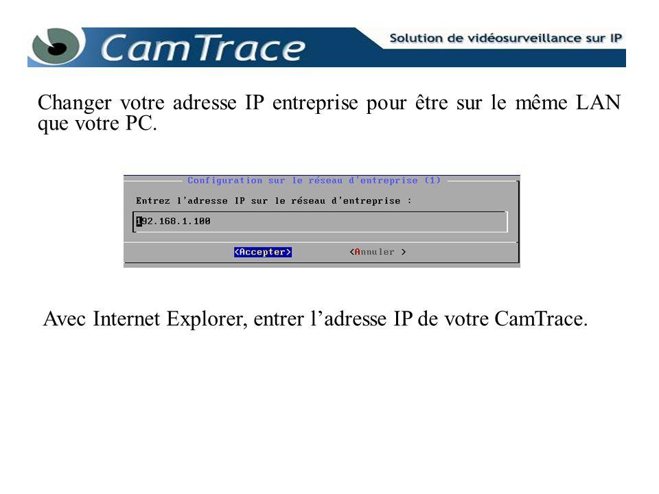 Changer votre adresse IP entreprise pour être sur le même LAN que votre PC.