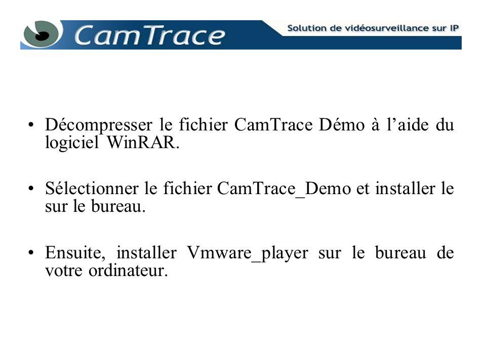 Décompresser le fichier CamTrace Démo à l'aide du logiciel WinRAR.