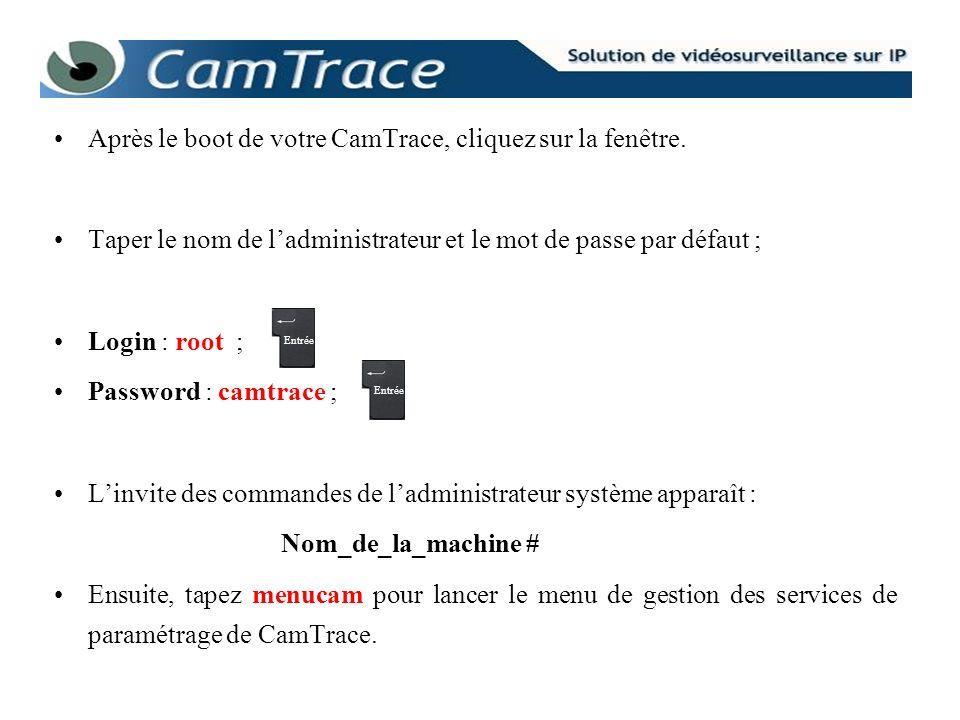 Après le boot de votre CamTrace, cliquez sur la fenêtre.