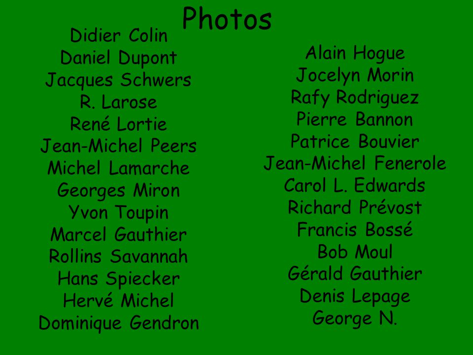 Photos Didier Colin Alain Hogue Daniel Dupont Jocelyn Morin