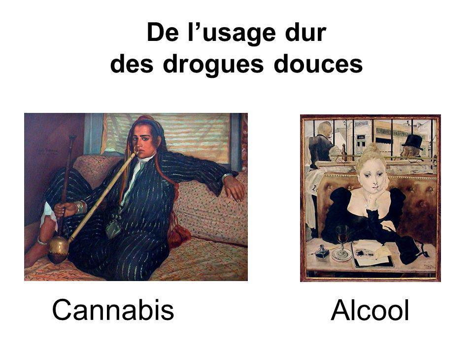 De l'usage dur des drogues douces