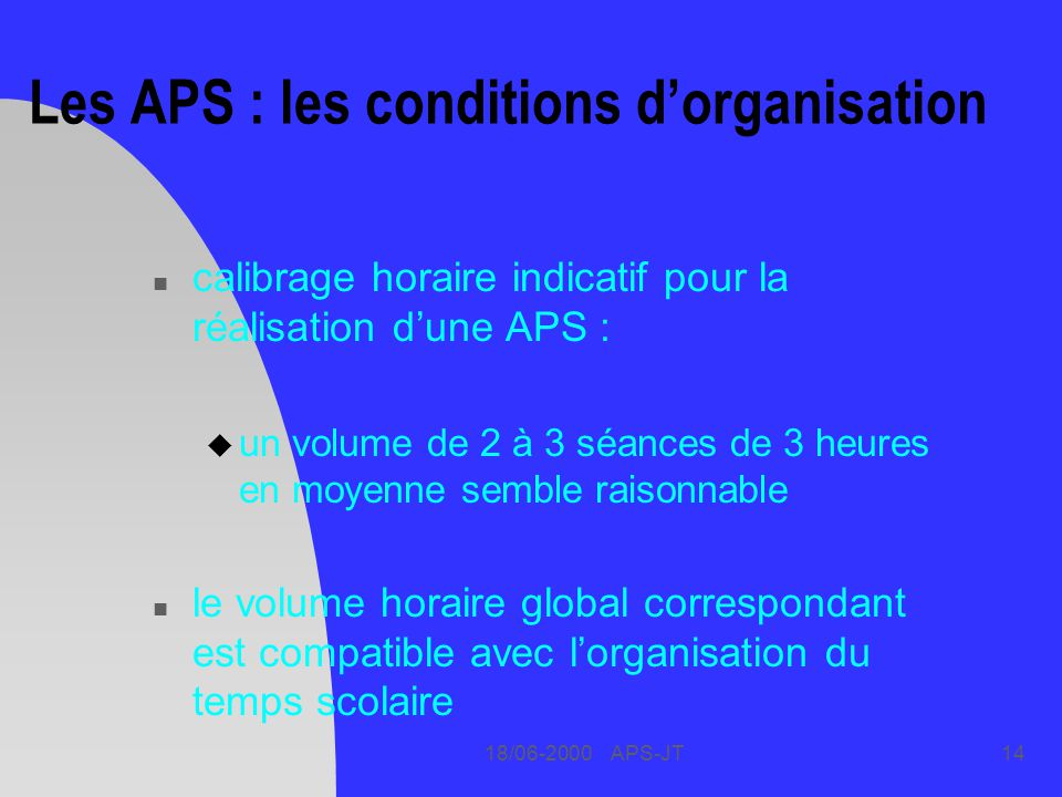 Les APS : les conditions d'organisation