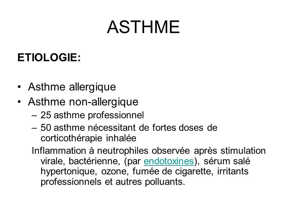 ASTHME ETIOLOGIE: Asthme allergique Asthme non-allergique