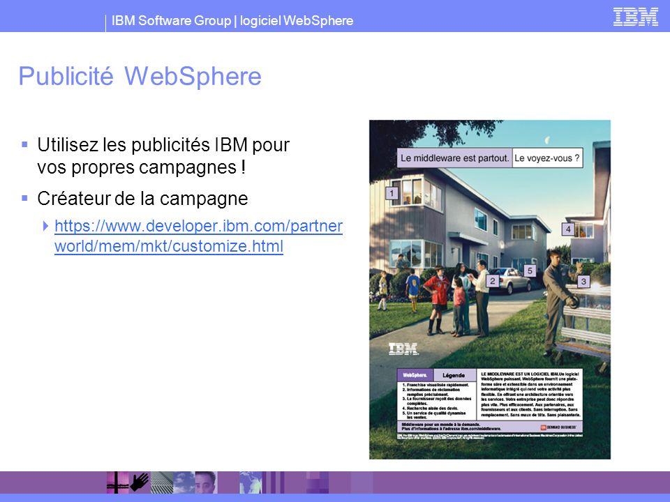 Publicité WebSphere Utilisez les publicités IBM pour vos propres campagnes ! Créateur de la campagne.