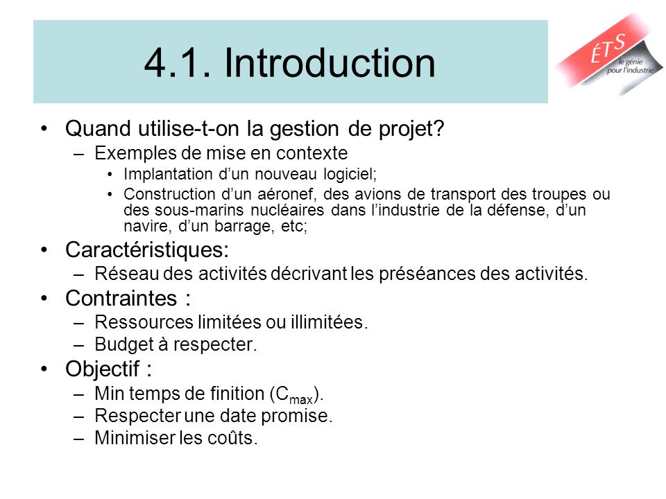 4.1. Introduction Quand utilise-t-on la gestion de projet