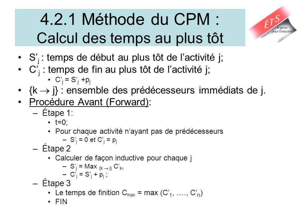 4.2.1 Méthode du CPM : Calcul des temps au plus tôt