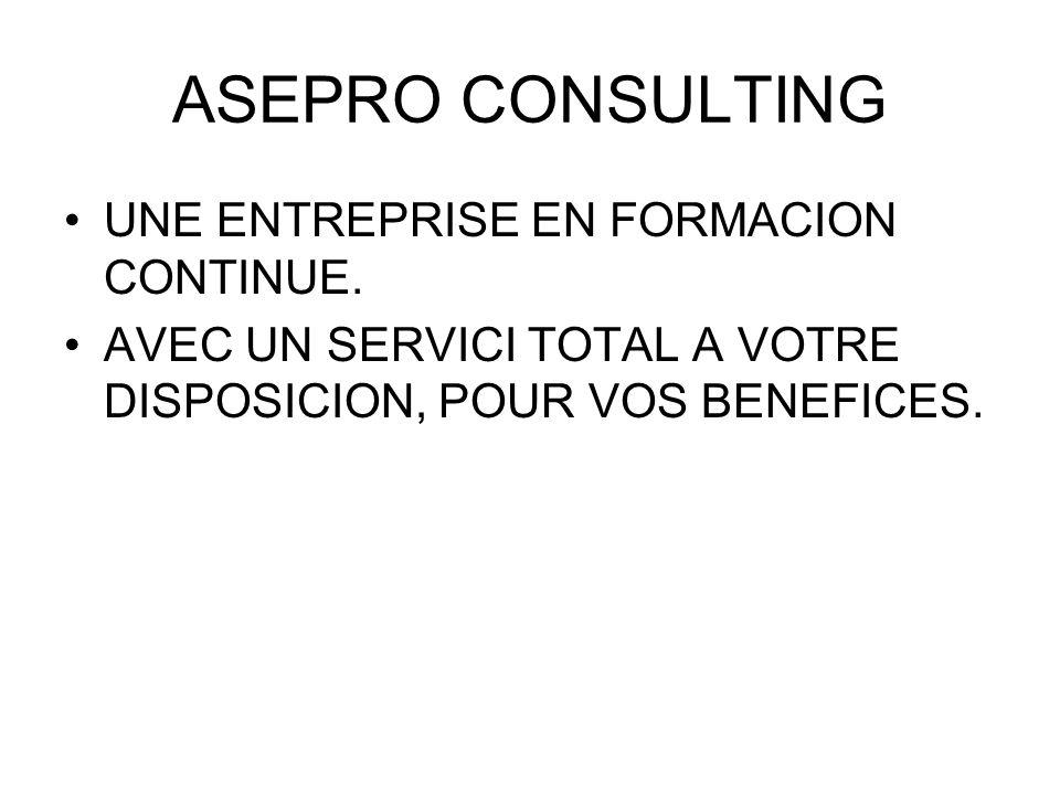 ASEPRO CONSULTING UNE ENTREPRISE EN FORMACION CONTINUE.