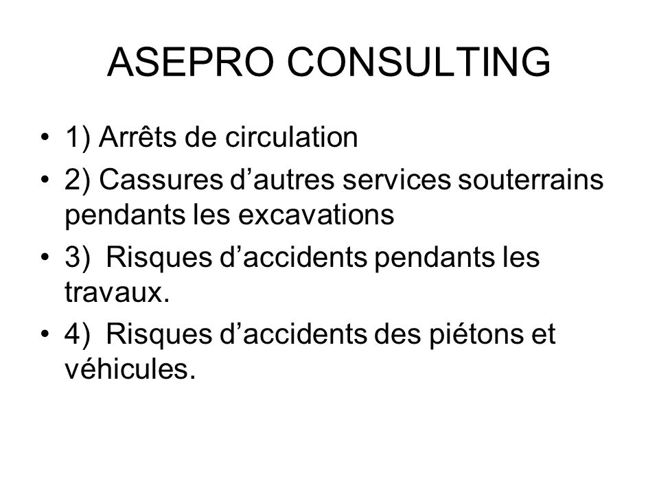 ASEPRO CONSULTING 1) Arrêts de circulation