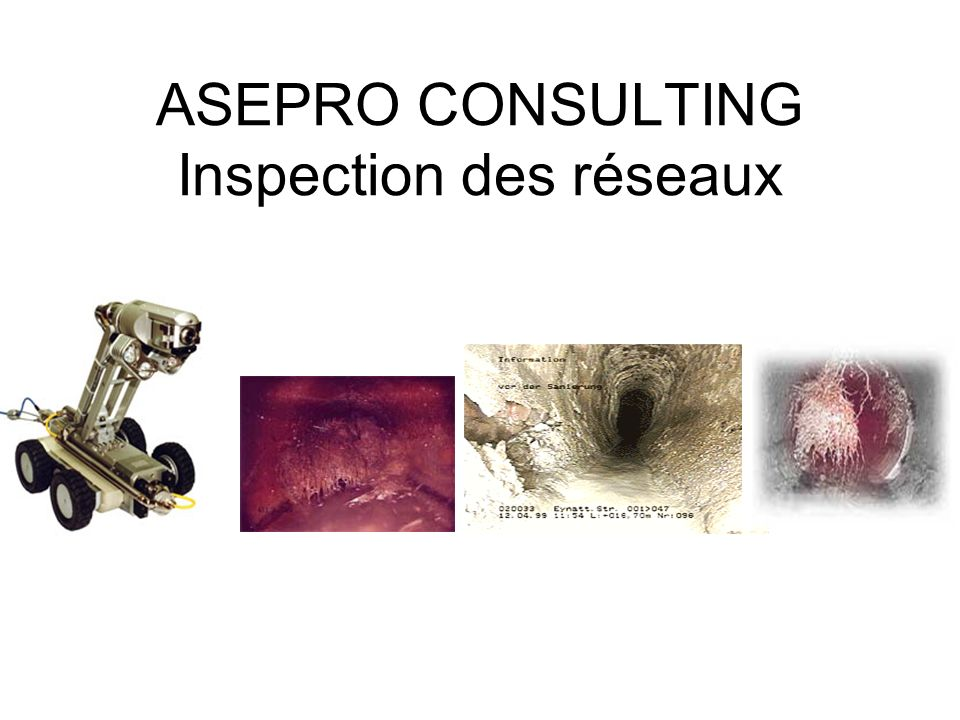 ASEPRO CONSULTING Inspection des réseaux