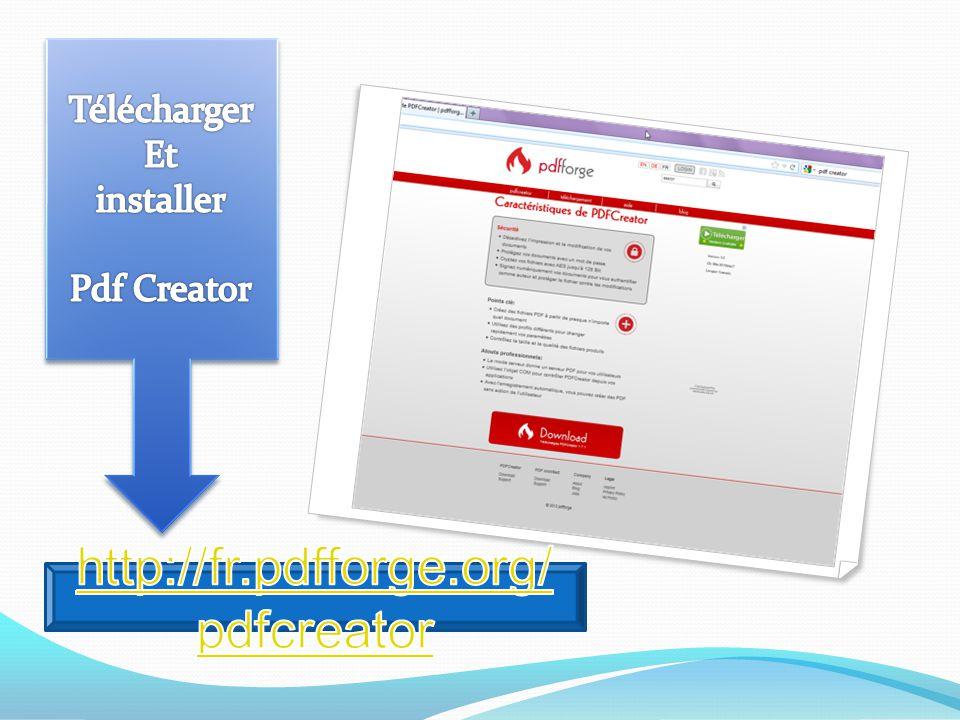 Télécharger Et installer Pdf Creator http://fr.pdfforge.org/pdfcreator