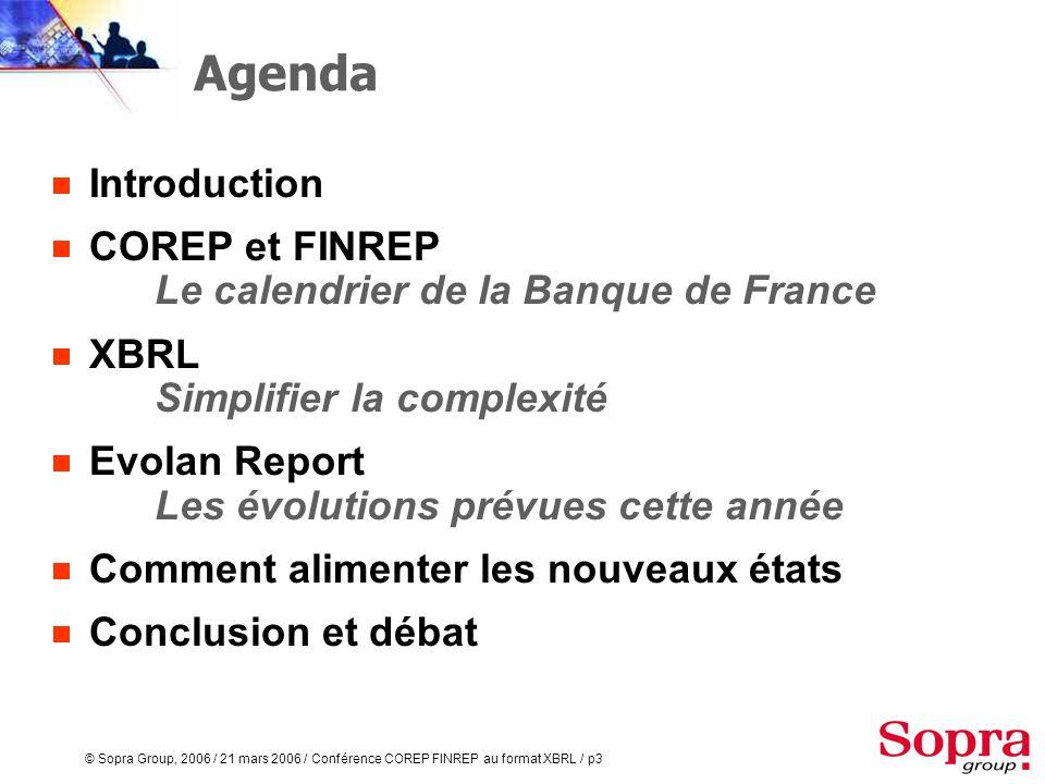 Agenda Introduction. COREP et FINREP Le calendrier de la Banque de France. XBRL Simplifier la complexité.