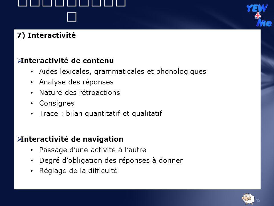 II) Volet didactique 7) Interactivité Interactivité de contenu