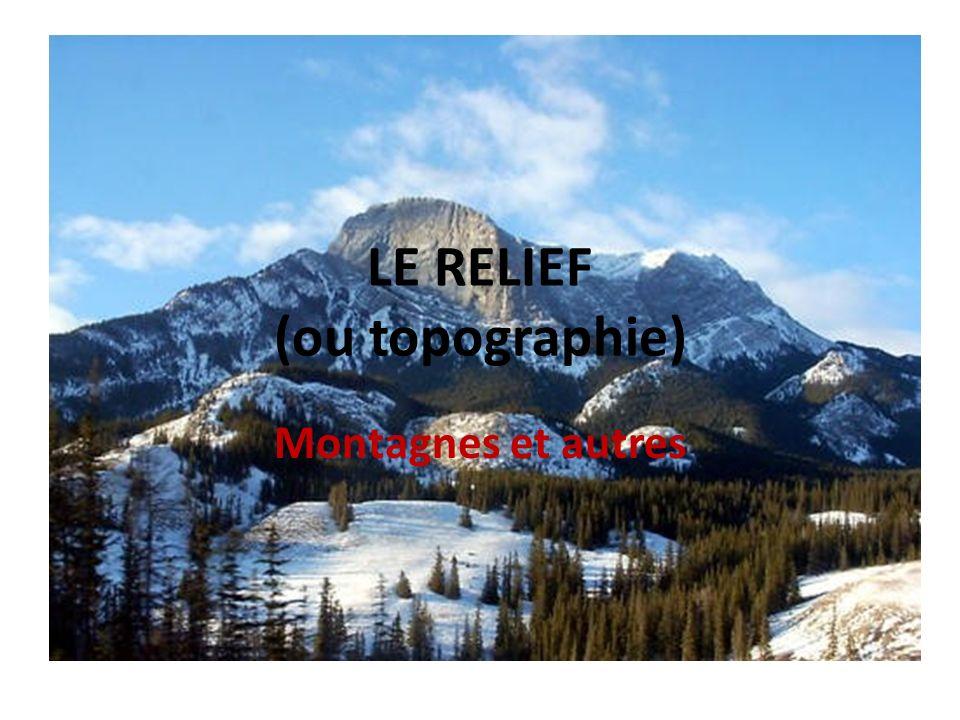 LE RELIEF (ou topographie)