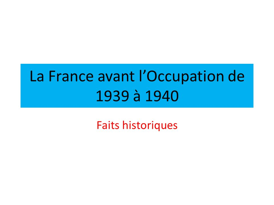 La France avant l'Occupation de 1939 à 1940
