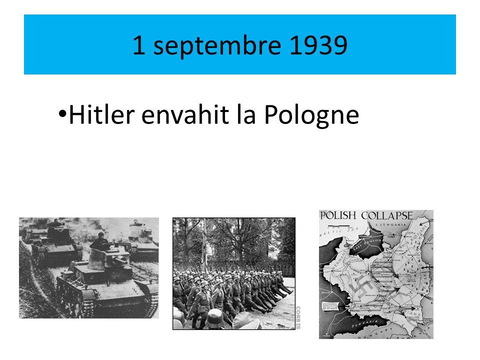 1 septembre 1939 Hitler envahit la Pologne