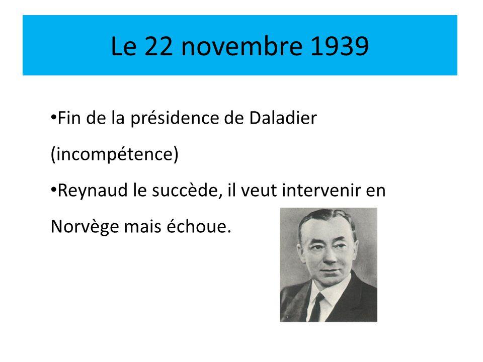 Le 22 novembre 1939 Fin de la présidence de Daladier (incompétence)