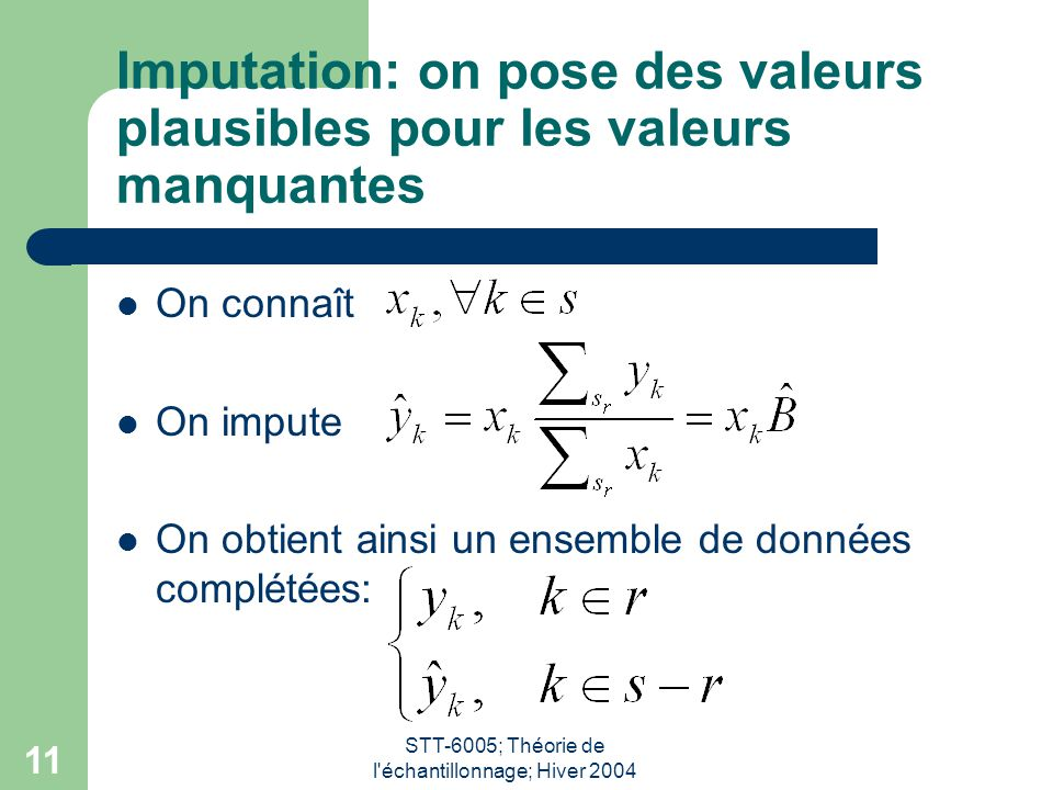 Imputation: on pose des valeurs plausibles pour les valeurs manquantes