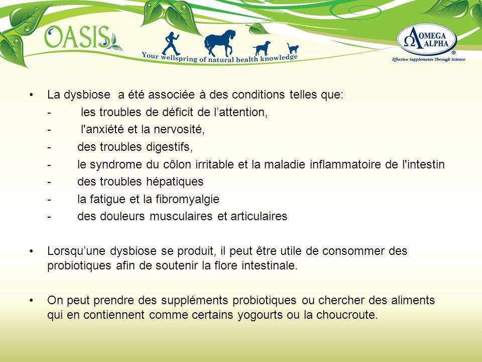 La dysbiose a été associée à des conditions telles que: