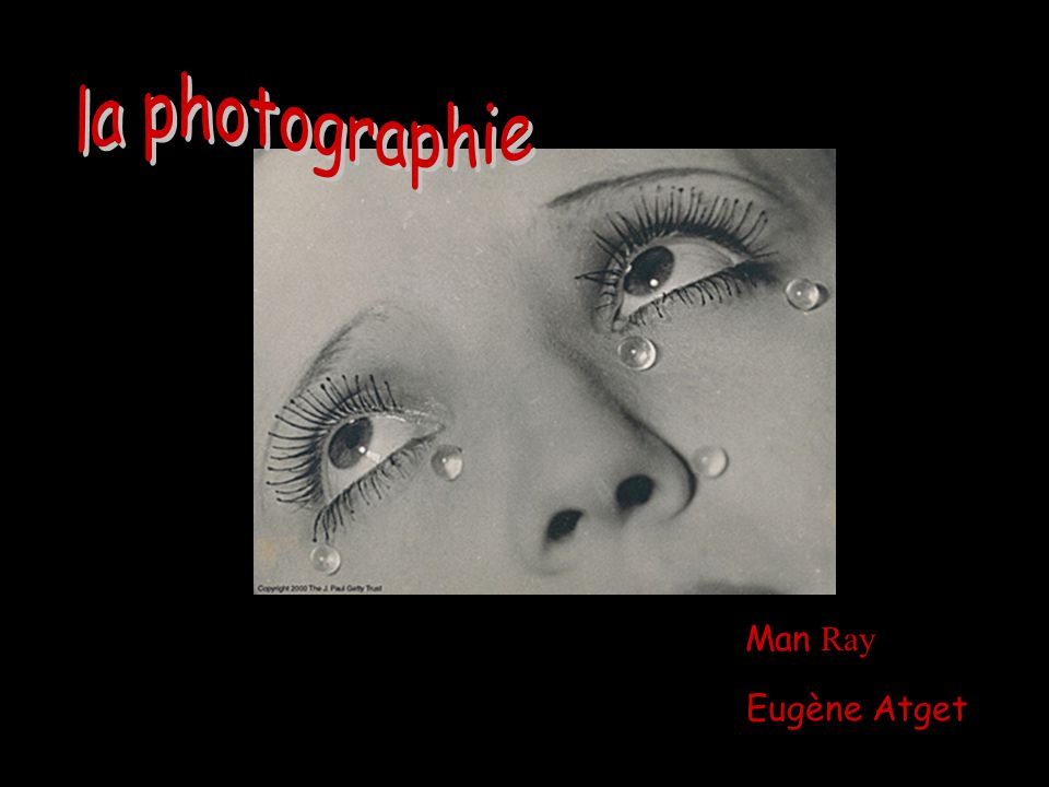 la photographie Man Ray Eugène Atget Pascale Descent Serge Pepin