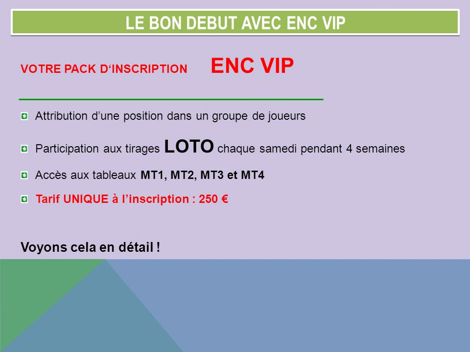 LE BON DEBUT AVEC ENC VIP