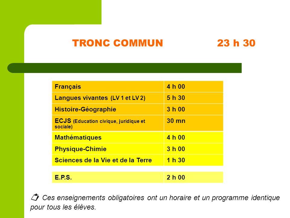 TRONC COMMUN 23 h 30 Français. 4 h 00. Langues vivantes (LV 1 et LV 2) 5 h 30. Histoire-Géographie.