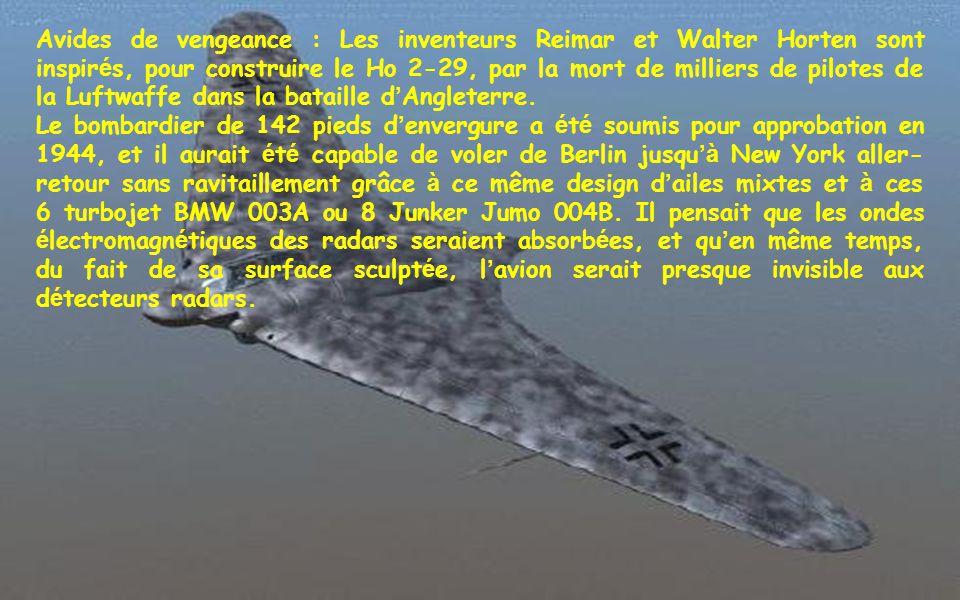 Avides de vengeance : Les inventeurs Reimar et Walter Horten sont inspirés, pour construire le Ho 2-29, par la mort de milliers de pilotes de la Luftwaffe dans la bataille d'Angleterre.