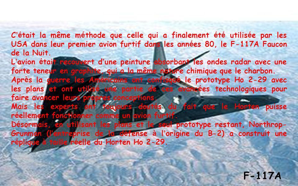 C'était la même méthode que celle qui a finalement été utilisée par les USA dans leur premier avion furtif dans les années 80, le F-117A Faucon de la Nuit.