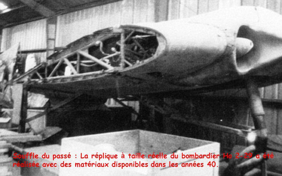 Souffle du passé : La réplique à taille réelle du bombardier Ho 2-29 a été réalisée avec des matériaux disponibles dans les années 40.