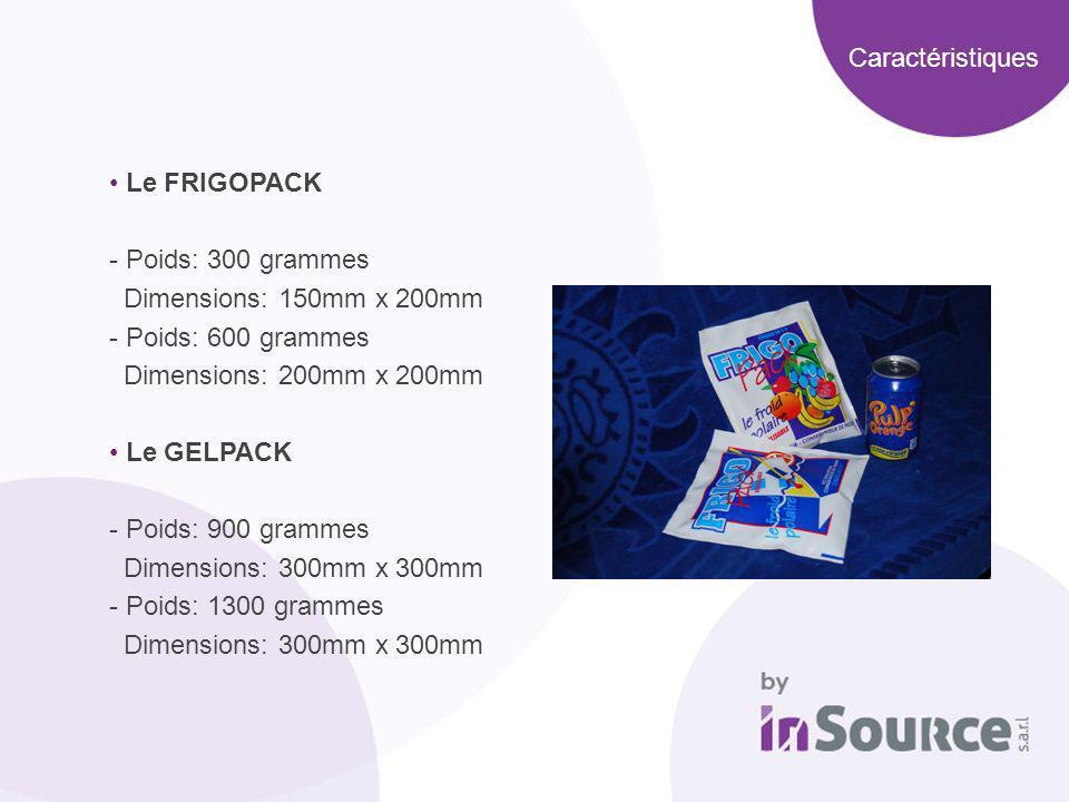 Caractéristiques Le FRIGOPACK. - Poids: 300 grammes. Dimensions: 150mm x 200mm. - Poids: 600 grammes.