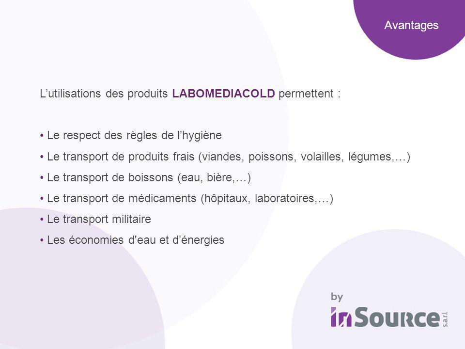 Avantages L'utilisations des produits LABOMEDIACOLD permettent : Le respect des règles de l'hygiène.