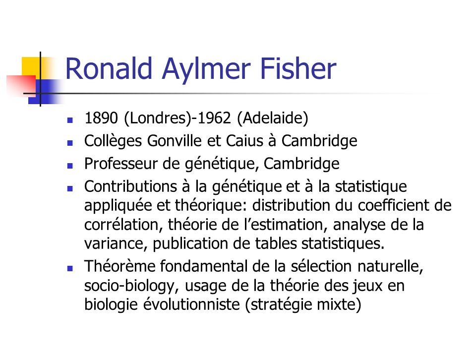 Ronald Aylmer Fisher 1890 (Londres)-1962 (Adelaide)