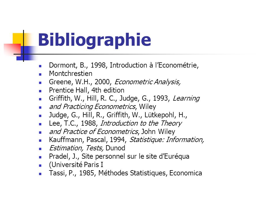 Bibliographie Dormont, B., 1998, Introduction à l'Econométrie,