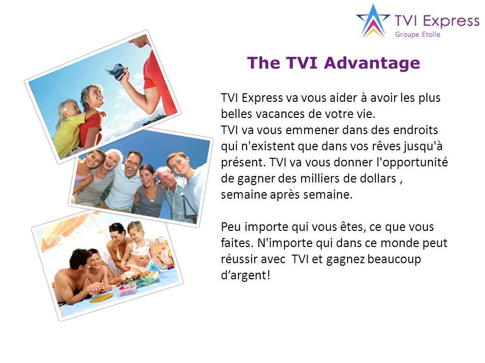 Groupe Etoile The TVI Advantage. TVI Express va vous aider à avoir les plus belles vacances de votre vie.
