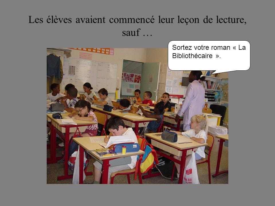 Les élèves avaient commencé leur leçon de lecture, sauf …