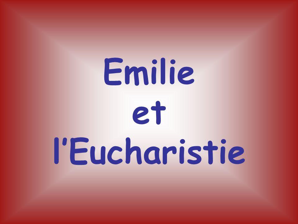 Emilie et l'Eucharistie
