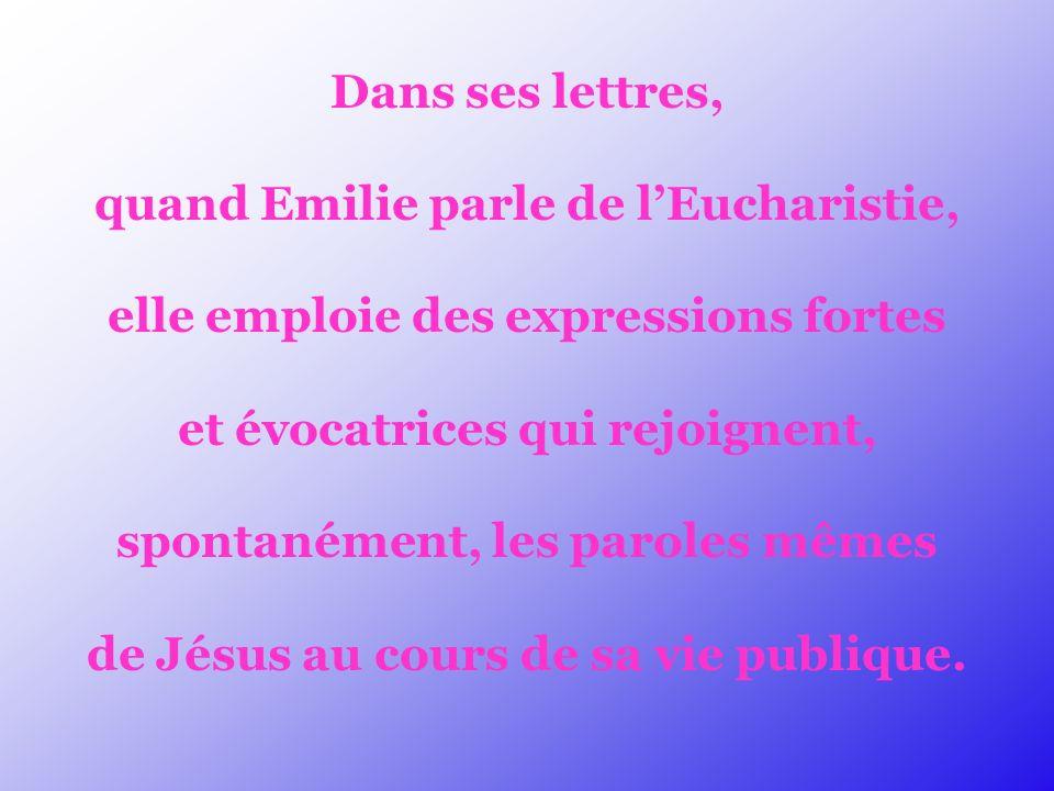 quand Emilie parle de l'Eucharistie,