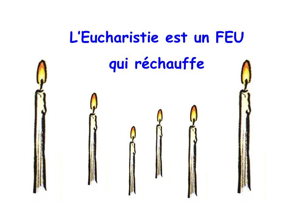L'Eucharistie est un FEU