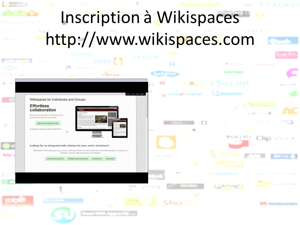 Inscription à Wikispaces http://www.wikispaces.com