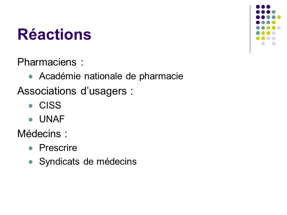 Réactions Associations d'usagers : Pharmaciens : Médecins :