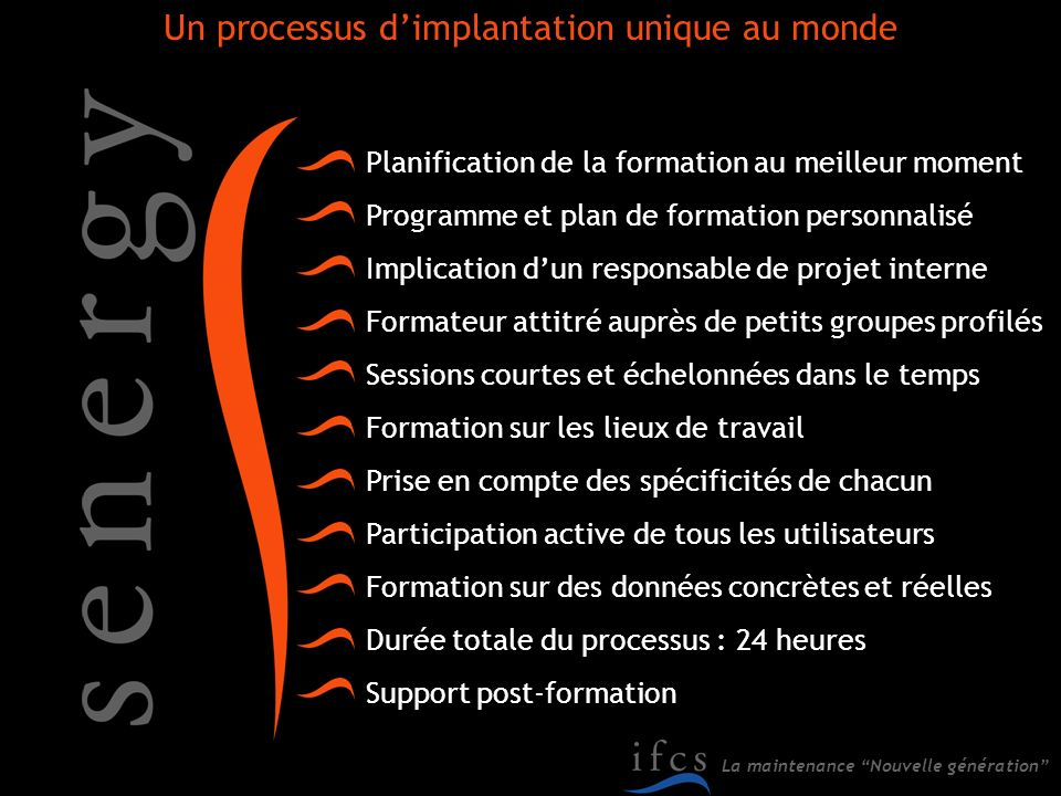 Un processus d'implantation unique au monde