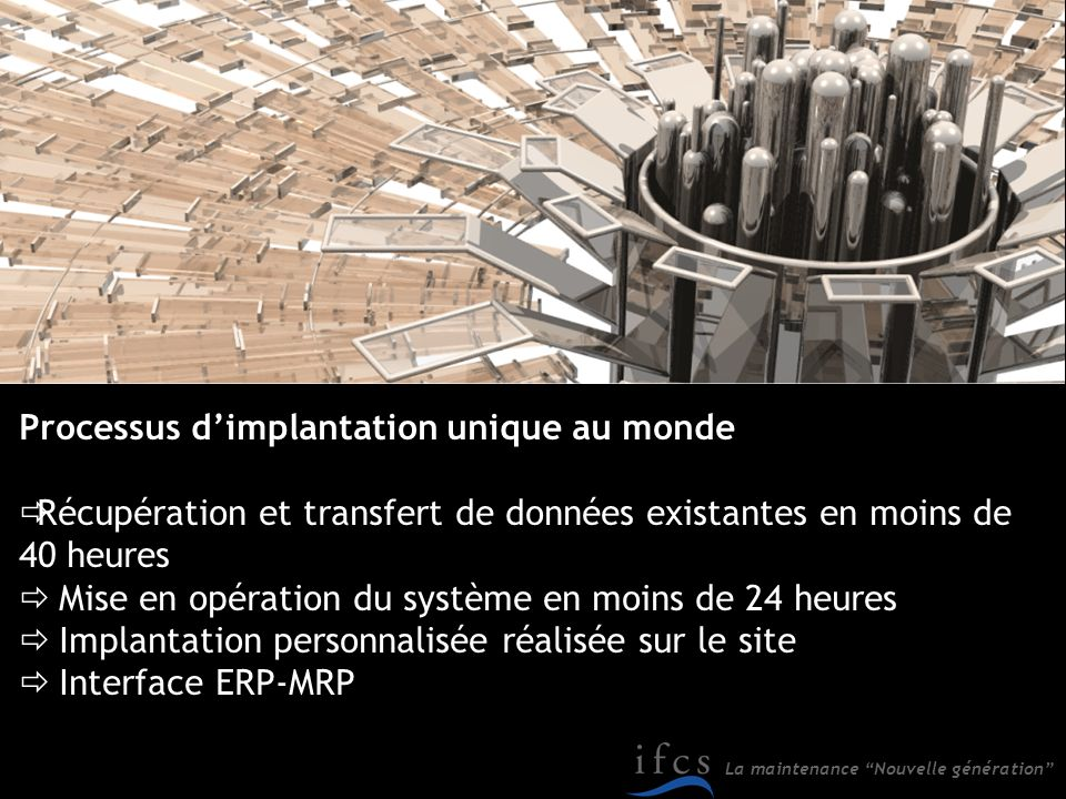 Processus d'implantation unique au monde