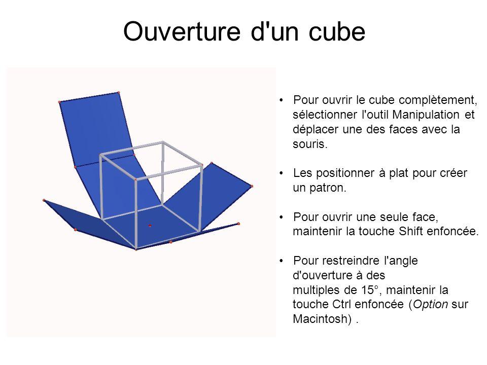 Ouverture d un cube Pour ouvrir le cube complètement,