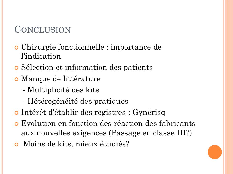 Conclusion Chirurgie fonctionnelle : importance de l'indication